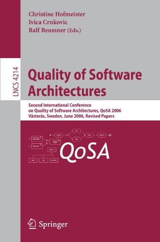 Quality of Software Architectures: Second International Conference on Quality of Software Architectures, QoSA 2006, Västeras, Schweden, June 27-29, ... Papers (Lecture Notes in Computer Science) by Brand: Springer