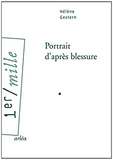 Portrait d'après blessure, Gestern, Hélène