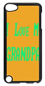 iTouch iPod Touch 5th Cover - I love my grandpa Back Cases
