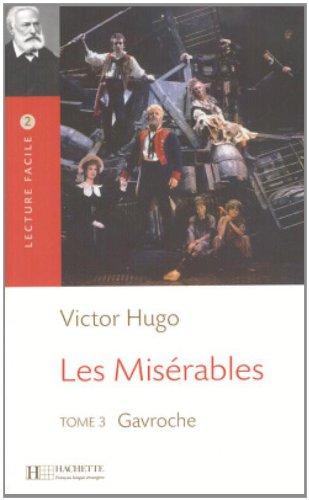 Les Miserables 3 (Gavroche): Lecture facile B1 - Les Misérables, t. 3 (B1) - Gavroches (Lecture facile 2)