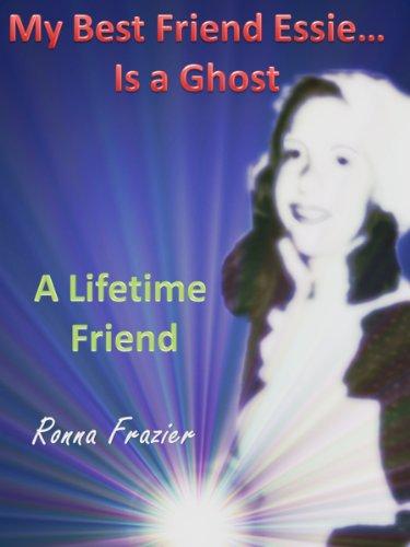My Best Friend Essie is a Ghost - A Lifetime Friend