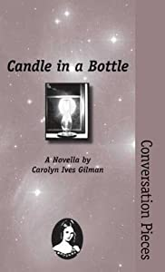 Candle in a Bottle (Conversation Pieces Book 13)