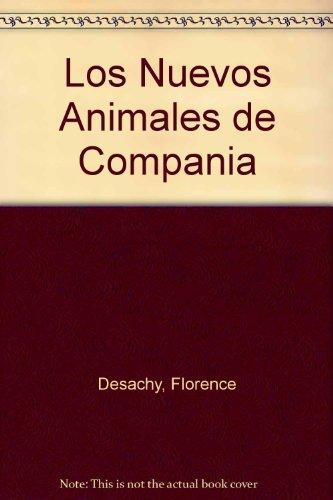 Descargar Libro Los Nuevos Animales De Compania Florence Desachy