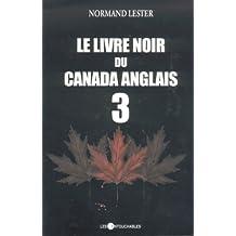 Le livre noir du Canada anglais 3