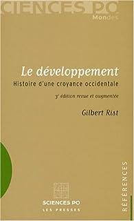 Le développement : Histoire d'une croyance occidentale par Gilbert Rist