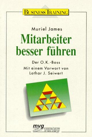 Mitarbeiter besser führen Broschiert – 1992 Muriel James Lothar J. Seiwert Mvg Verlag 3478811325