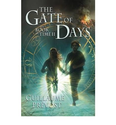 [(The Gate of Days )] [Author: Guillaume Prevost] [Oct-2008]
