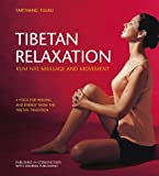 Tibetan Relaxation: Kum Nye Massage and Movement a Yoga for Healing and Energy from the Tibetan Tradition