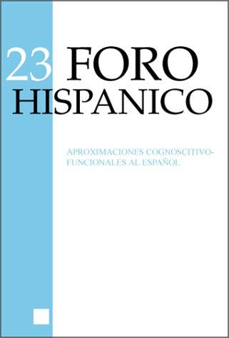 Aproximaciones cognoscitivo-funcionales al espanol (Foro Hispánico) (Spanish Edition)