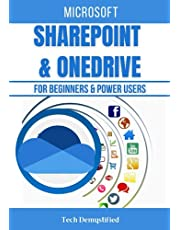 MICROSOFT SHAREPOINT & ONEDRIVE FOR BEGINNERS & POWER USERS: The Concise Microsoft SharePoint & OneDrive A-Z Mastery Guide for All Users