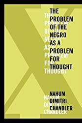 X: The Problem of the Negro as a Problem for Thought (American Philosophy: Fordham)