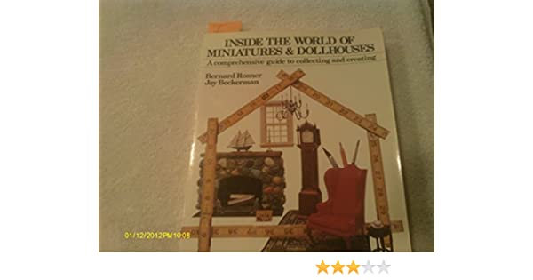 Inside The World of Miniatures & Dollhouses: A Comprehensive