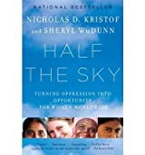 { [ HALF THE SKY: TURNING OPPRESSION INTO OPPORTUNITY FOR WOMEN WORLDWIDE ] } Kristof, Nicholas D. ( AUTHOR ) Jun-01-2010 Paperback