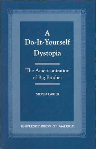 Read Online A Do-It-Yourself Dystopia: The Americanization of Big Brother pdf