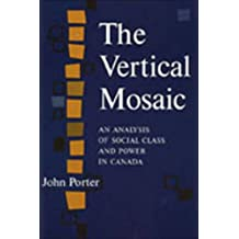 The Vertical Mosaic: An Analysis of Social Class and Power in Canada