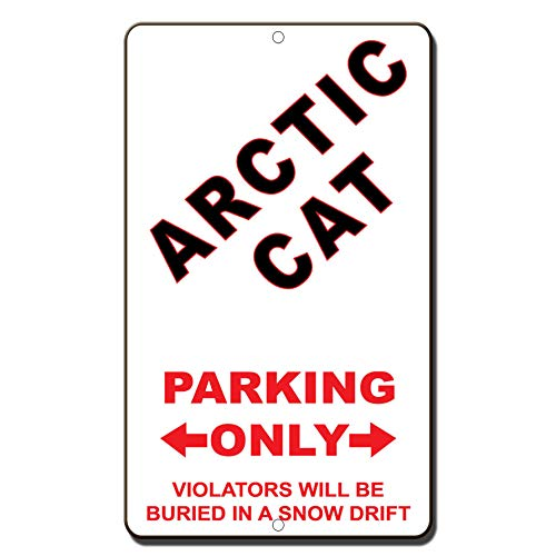 Aluminum Metal Sign Funny Arctic Cat Parking Only Violators Will Be Buried in A Snow Drift Informative Novelty Wall Art Vertical 8INx12IN ()