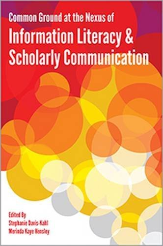 Common Ground at the Nexus of Information Literacy and Scholarly Communication -