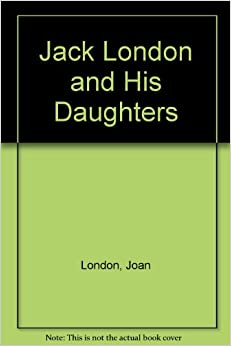 Book Jack London and His Daughters