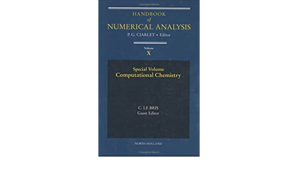 Handbook of numerical analysis/ 10, Special volume: computational chemistry / guest ed.: C. Le Bris