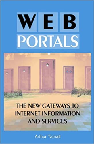 Web Portals:: The New Gateways to Internet Information and Services