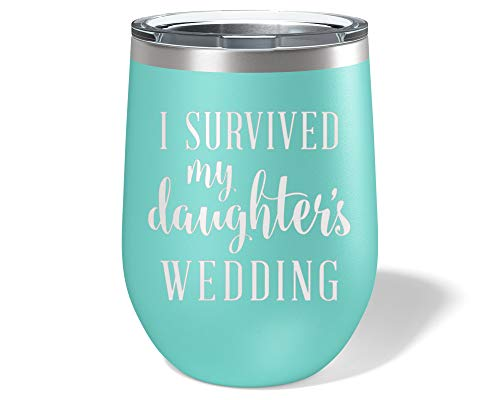 I Survived My Daughter's Wedding Wine Glass Tumbler - Mother of the Bride Gifts 12 oz. Stemless Mom Cup