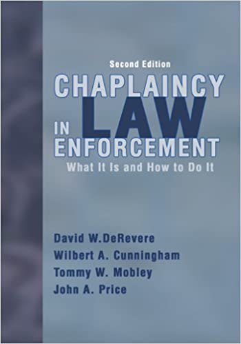 chaplaincy in law enforcement what is it and how to do it david w