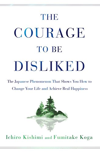 The Courage to Be Disliked: The Japanese Phenomenon That Shows You How to Change Your Life and Achieve Real Happiness - Malaysia Online Bookstore