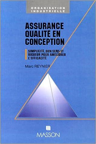 Lire un Assurance qualité en conception. Simplicité, bon sens et rigueur pour améliorer l'efficacité pdf ebook