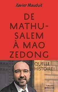 De Mathusalem à Mao Zedong : quelle histoire !, Mauduit, Xavier