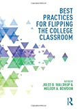 img - for Best Practices for Flipping the College Classroom (Best Practices in Online Teaching and Learning) book / textbook / text book