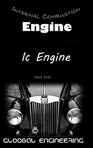 Internal Combustion Engine: Hand book for learners by [Gloobal Engineering]