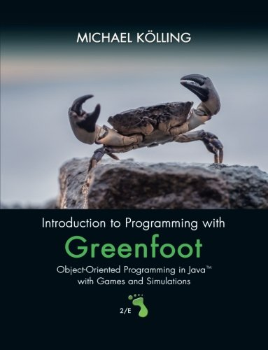 Introduction to Programming with Greenfoot: Object-Oriented Programming in Java with Games and Simulations (2nd Edition) by Pearson