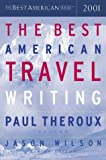The Best American Travel Writing 2001, , 0618118772