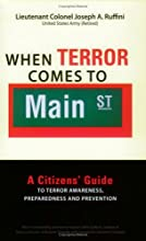 When Terror Comes to Main Street: A Citizens' Guide to Terror Awareness, Preparedness, and Prevention