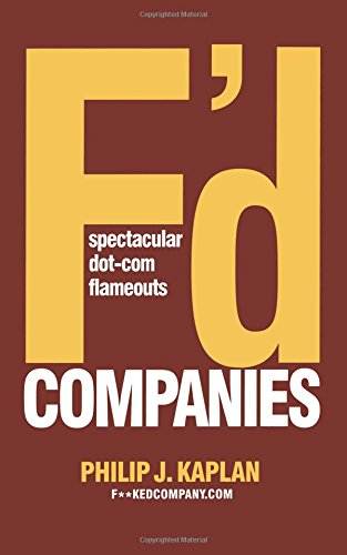 Read Online F'd Companies: Spectacular Dot-com Flameouts ebook