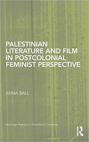 Palestinian Literature and Film in Postcolonial Feminist Perspective (Routledge Research in Postcolonial Literatures)