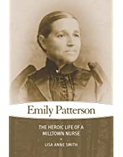 Emily Patterson: The Heroic Life of a Milltown Nurse