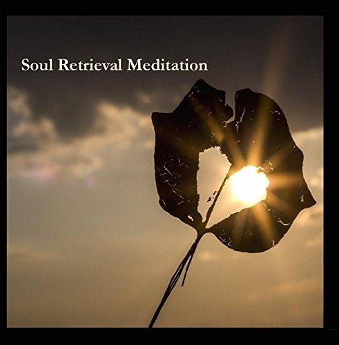 Price comparison product image Soul Retrieval Meditation