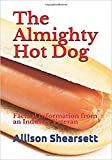 The Almighty Hot Dog: Factual Information from an Industry Veteran