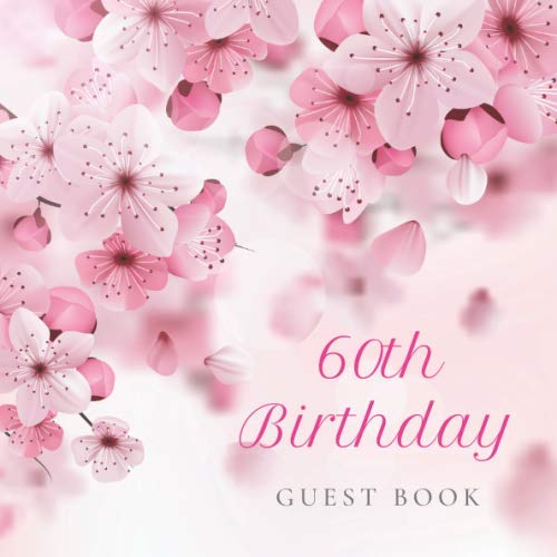 60th Birthday Guest Book: Cherry Blossom Floral Pink Glossy Cover, Place for a Photo, Cream Color Paper, 123 Pages, Guest Sign in for Party, ... Wishes and Messages from Family and Friends