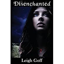Disenchanted by Leigh Goff (2015-06-01)