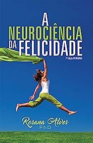 A Neurociência da Felicidade