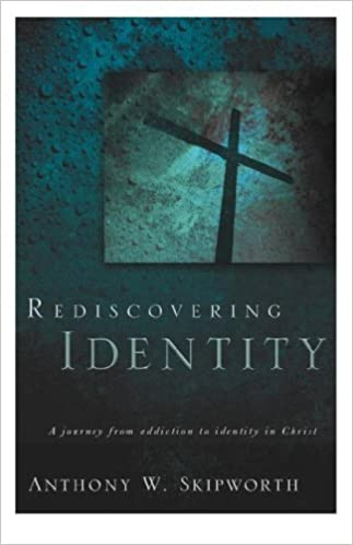 Rediscovering Identity by Anthony W Skipworth (2005-03-09)