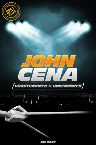 John Cena - Wrestling Unauthorized & Uncensored (All Ages Deluxe Edition with Videos)