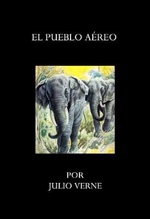 Amazon.com: EL PUEBLO AÉREO (Spanish Edition) eBook: Julio Verne