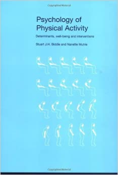 Book Psychology of Physical Activity: Determinants, Well-Being and Interventions by Stuart J. H. Biddle (2001-03-31)