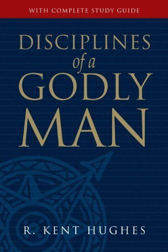 By HUGHES KENT - DISCIPLINES OF A GODLY MAN HB (10 Revised) (6.11.2002)