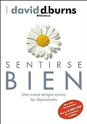 Sentirse bien. Una nueva terapia contra las depresiones (Spanish Edition)