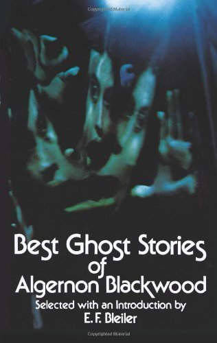 Best Ghost Stories of Algernon Blackwood (Dover Mystery, Detective, & Other Fiction) by Algernon Blackwood (1973-06-01)