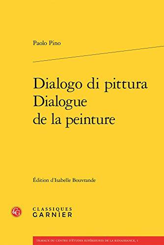 Dialogo Di Pittura / Dialogue De La Peinture (Travaux Du Centre D'etudes Superieures De La Renaissance) (French and Italian Edition)